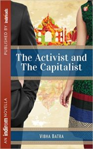 Cover Art for THE ACTIVIST AND THE CAPITALIST by Vibha Batra