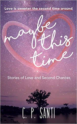 Cover Art for MAYBE THIS TIME by C.P. Santi