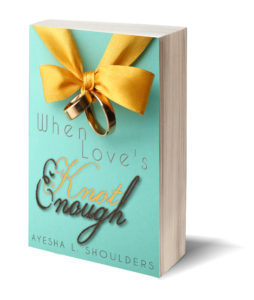 Cover Art for When Love's Knot Enough by Ayesha Shoulders
