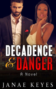 Cover Art for Decadence and Danger by Janae Keyes