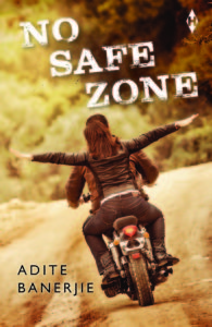 Cover Art for No Safe Zone by Adite Banerjie