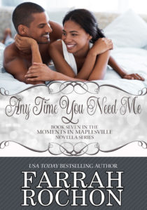 Cover Art for Any Time You Need Me by Farrah Rochon