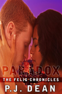 Cover Art for PARADOX, THE FELIG CHRONICLES, BK 4 by P. J. Dean