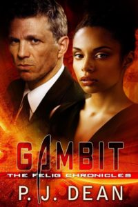 Cover Art for GAMBIT, THE FELIG CHRONICLES, BK. 5 by P. J. Dean