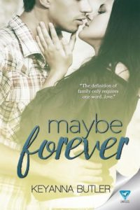 Cover Art for Maybe Forever by Keyanna Butler