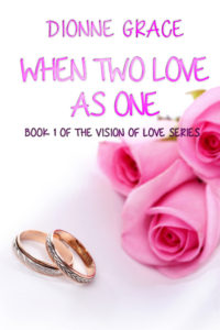 Cover Art for When Two Love As One by Dionne Grace