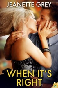 Cover Art for WHEN IT'S RIGHT by  Jeanette Grey