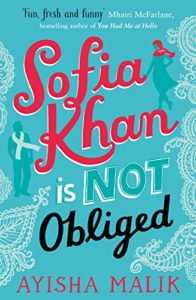 Cover Art for SOFIA KHAN IS NOT OBLIGED by Ayisha Malik