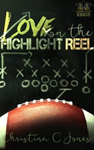 Cover Art for LOVE ON THE HIGHLIGHT REEL by Christina C. Jones