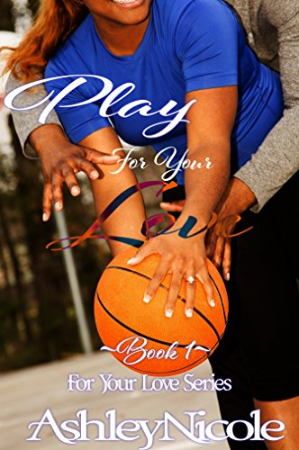 Cover Art for PLAY FOR YOUR LOVE by AshleyNicole
