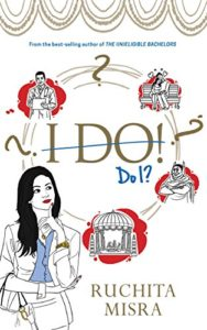 Cover Art for I DO, DO I? by Ruchita Misra