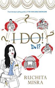 Cover Art for I DO, DO I? by Ruchita Misra