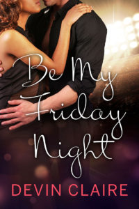 Cover Art for Be My Friday Night by Devin Claire