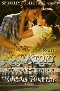 Cover Art for Love, Life, & Happiness; The Lost Story Part 1 by Sheena Binkley