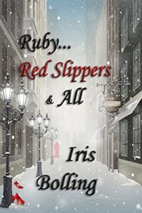 Cover Art for RUBY…RED SLIPPERS & ALL by Iris Bolling