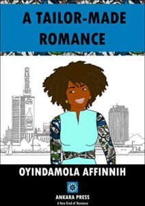 Cover Art for A Tailor-made Romance by Oyindamola Affinnih
