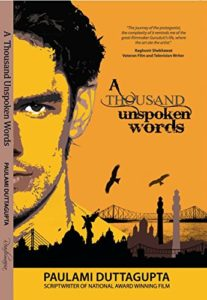 Cover Art for A Thousand Unspoken Words by Paulami Duttagupta