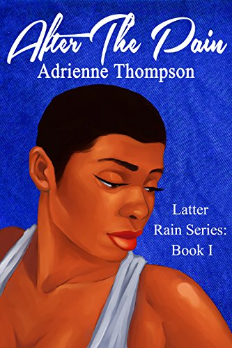 Cover Art for After the Pain by Adrienne  Thompson