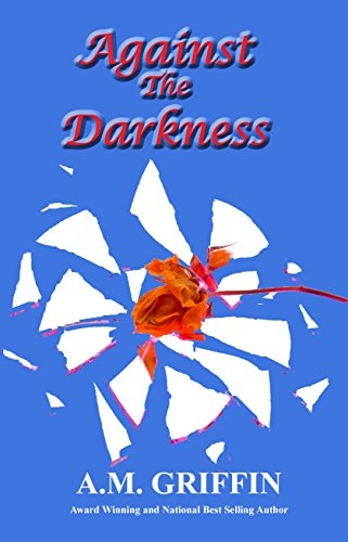 Cover Art for Against The Darkness by A. M. Griffin