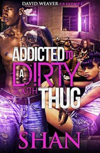 Cover Art for Addicted to a Dirty South Thug by Shan