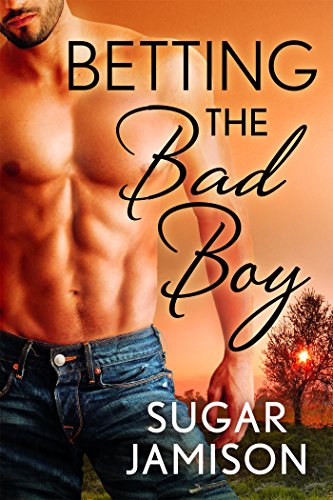 Cover Art for Betting the Bad Boy by Sugar Jamison