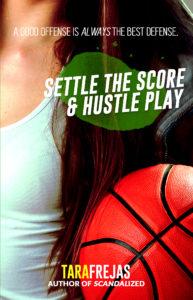 Cover Art for Settle the Score / Hustle Play by Tara Frejas