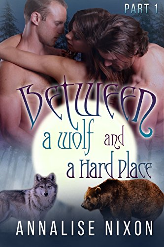 Cover Art for Between a Wolf and a Hard Place – Part 1 by Annalise Nixon