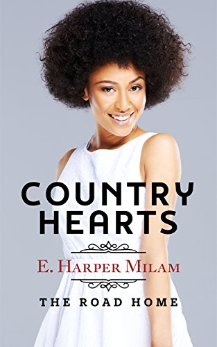 Cover Art for Country Hearts: The Road Home by E. Harper Milam