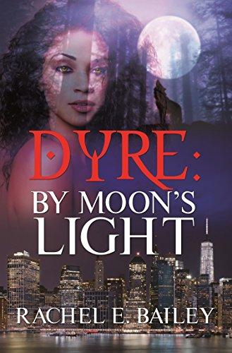 Cover Art for Dyre: By Moon's Light by  Rachel E.  Bailey