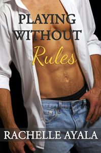 Cover Art for Playing Without Rules by Rachelle Ayala
