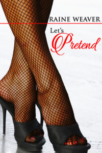Cover Art for Let's Pretend by Raine Weaver