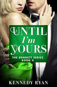 Cover Art for Until I'm Yours by Kennedy Ryan