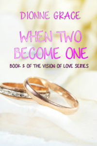Cover Art for When Two Become One by Dionne Grace