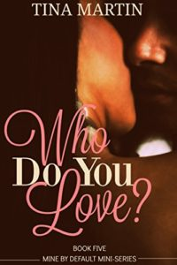 Cover Art for Who Do You Love? by Tina Martin