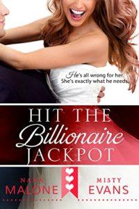 Cover Art for Hit the Billionaire Jackpot by  Nana Malone Misty Evans