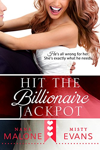 Cover Art for Hit the Billionaire Jackpot by  Nana Malone Misty Evans