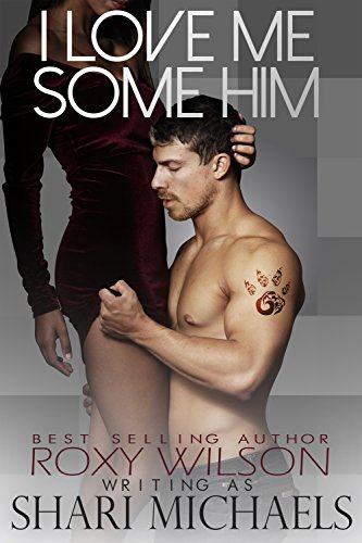 Cover Art for I Love Me Some Him by Roxy Wilson