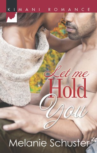 Cover Art for Let Me Hold You by Melanie  Schuster