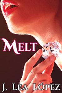 Cover Art for Melt by J. Lea  Lopez