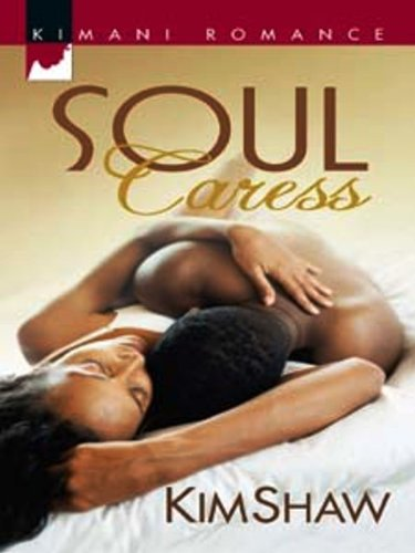 Cover Art for SOUL CARESS by Kim  Shaw