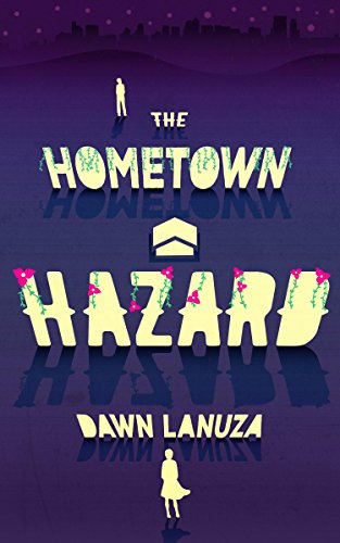 Cover Art for The Hometown Hazard by Dawn Lanuza