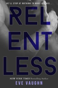 Cover Art for Relentless by Eve Vaughn