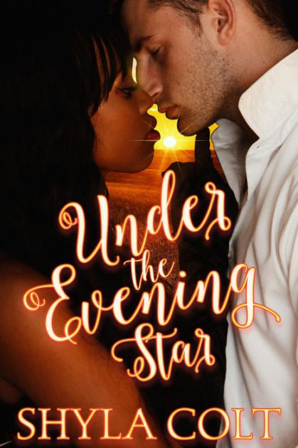 Cover Art for UNDER THE EVENING STAR by Shyla Colt