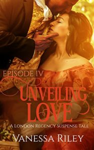Cover Art for UNVEILING LOVE: EPISODE IV by Vanessa Riley