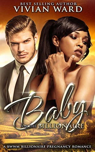 Cover Art for A BABY FOR THE BILLIONAIRE by Vivan Ward