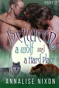 Cover Art for Between a Wolf and a Hard Place -Part 2 by Annalise  Nixon