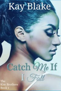Cover Art for Catch Me If I Fall by Kay Blake