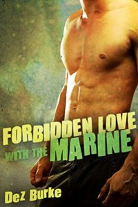 Cover Art for Forbidden Love with the Marine by Dez  Burke