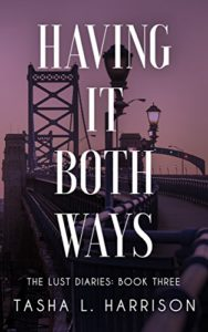 Cover Art for Having It Both Ways by Tasha L.  Harrison