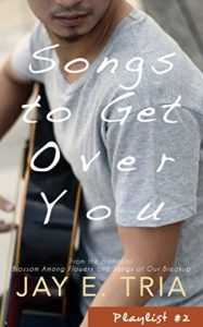 Cover Art for Songs to Get Over You by Jay E.  Tria